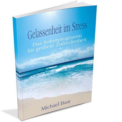 Gelassenheit im Stress - Das Sofortprogramm